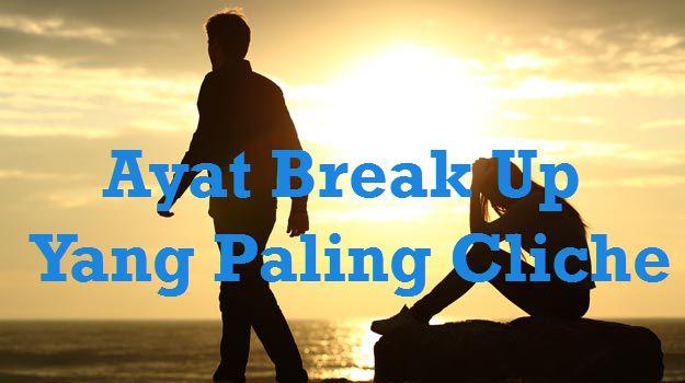 Ayat Putus Cinta Dan Ayat Break Up Yang Paling Cliche