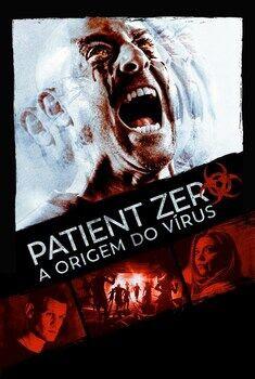 Patient Zero: A Origem do Vírus Torrent – WEB-DL 720p/1080p Dual Áudio