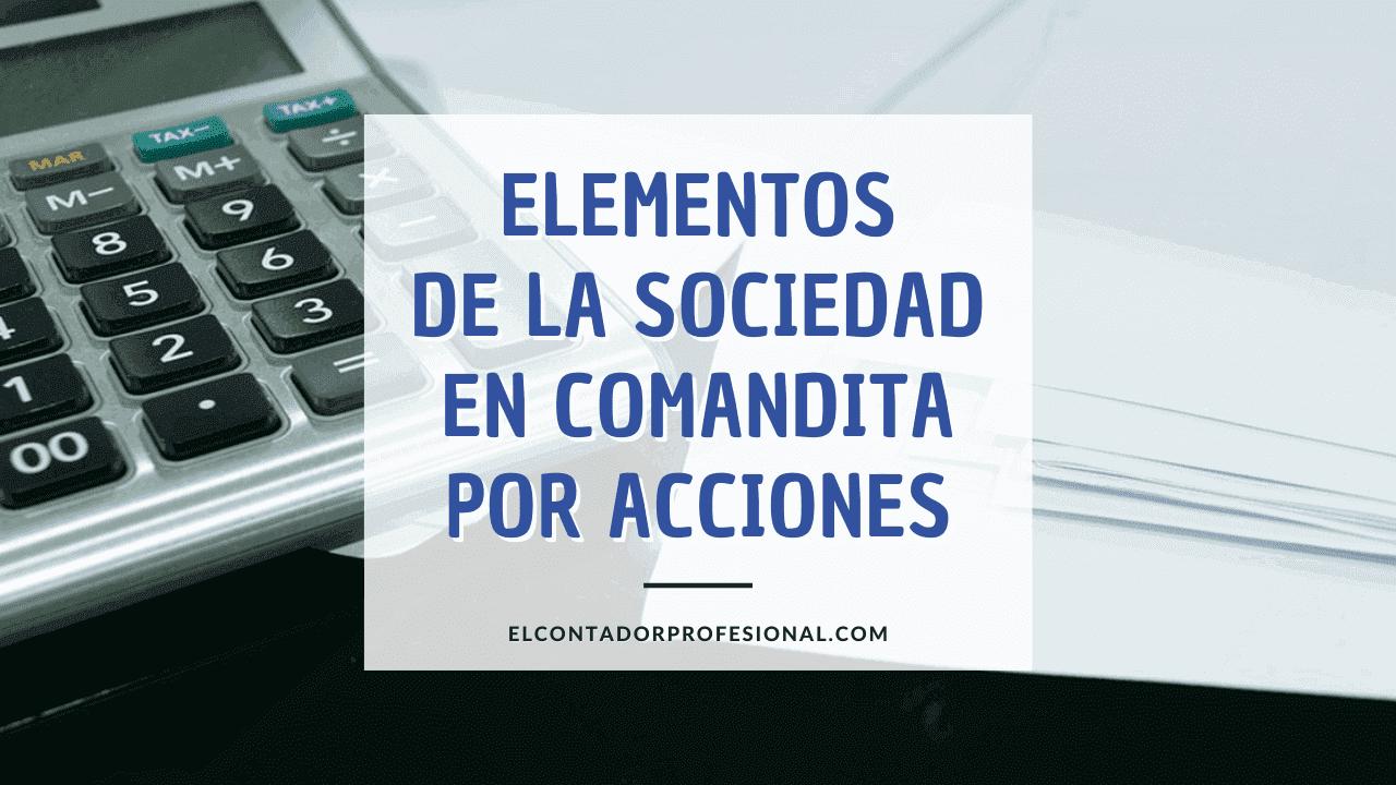 elementos de la sociedad en comandita por acciones