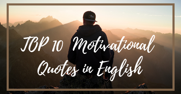 Top 10 Motivational Quotes in English