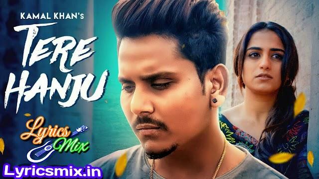 Tere Hanju lyrics Kamal Khan/Lalit Sharma|Latest Punjabi Songs 2020