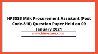 HPSSSB Milk Procurement Assistant (Post Code-810) Question Paper Held on 09 January 2021