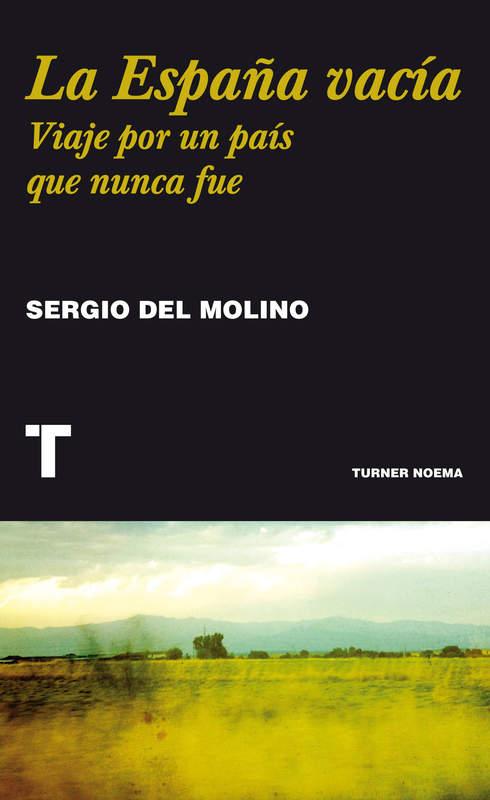http://laantiguabiblos.blogspot.com.es/2016/10/la-espana-vacia-sergio-del-molino.html