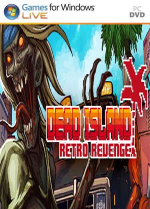 Dead Island Retro Revenge PC Full Español
