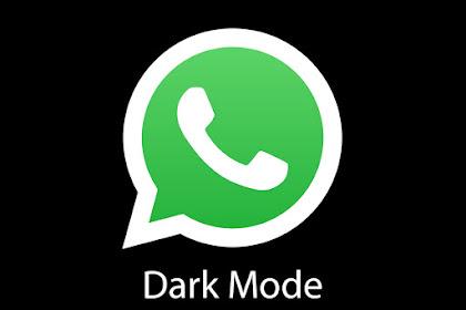 Cara Memunculkan Whatsapp Dark Mode Yang Tidak Ada Di Pengaturan