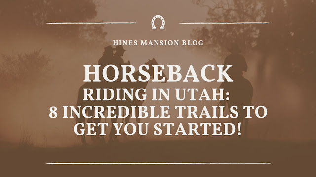 Horseback Riding in Utah: 8 Incredible Trails to Get You Started!