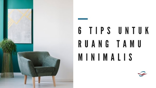 6 Tips Untuk Ruang Tamu Minimalis