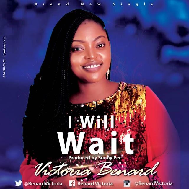 MUSIC: Victoria Benard - I will Wait