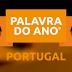 Qual será a palavra do ano em Portugal?