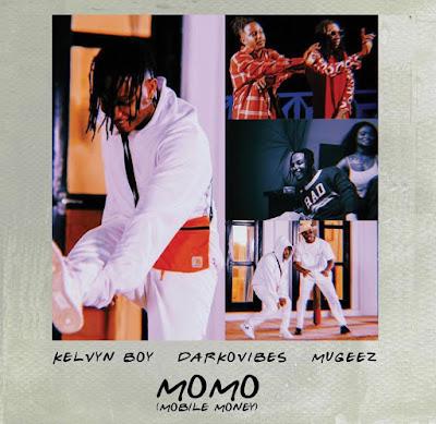 Kelvyn Boy Ft DarkoVibes x Mugeez (R2bees) - MoMo(Mobile Money) [Audio MP3]