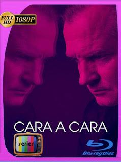 Cara a Cara Temporada 1 (2019) HD [1080p] Latino [GoogleDrive] PGD
