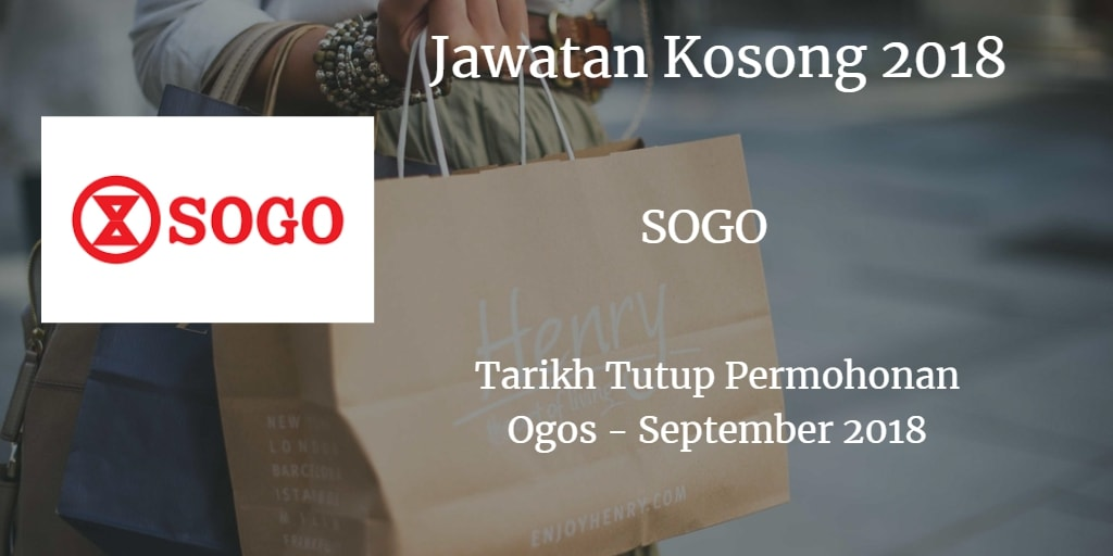 Jawatan Kosong SOGO (K.L.) DEPARTMENT STORE SDN BHD Ogos - September 2018