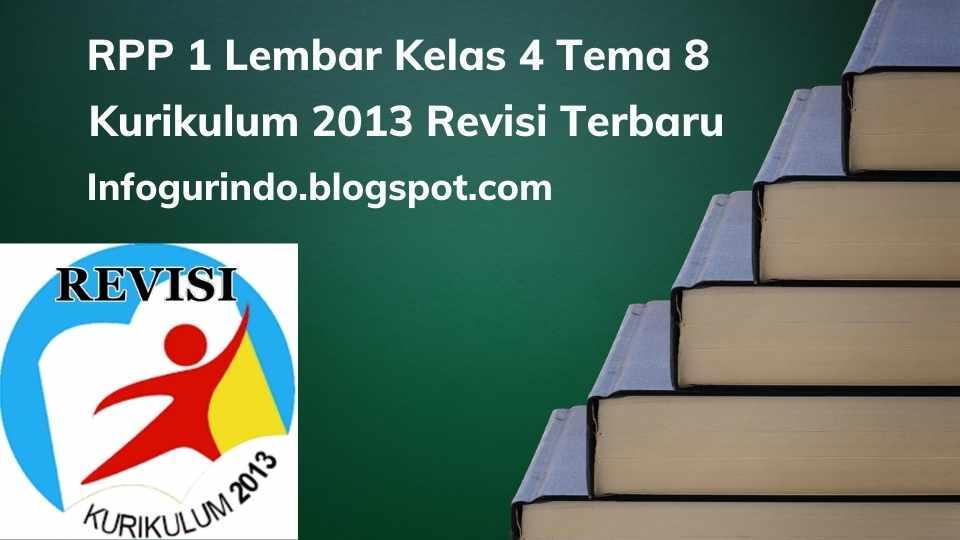 RPP 1 Lembar K13 Kelas 4 Tema 8 Semester 2 Revisi 2020