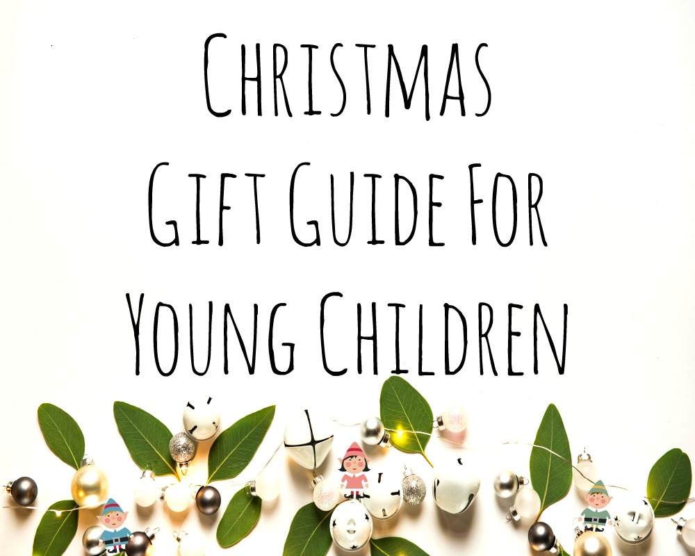 Christmas Gift Guide For Young Children