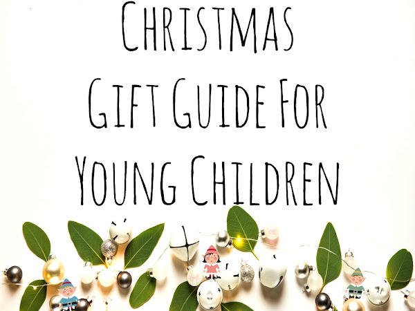 Christmas Gift Guide For Young Children {2019}