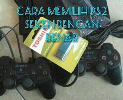 Cover Cara Memilih PS2 Denagn Benar