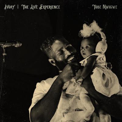 TOBE NWIGWE - IVORY (THE IVORY TOUR LIVE)