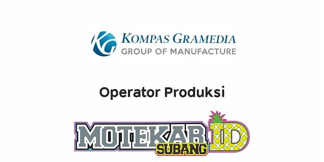 Lowongan Kerja Kompas Gramedia Manufacture Februari 2021 - Motekar Subang
