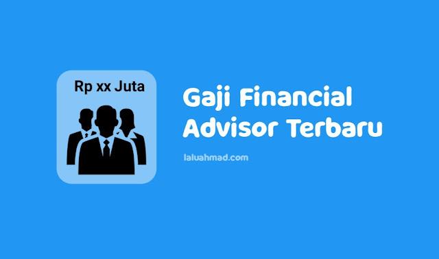 Gaji Financial Advisor Terbaru 2021/2022