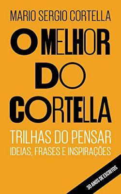 Livro online O melhor do Cortella: Trilhas do Pensar - Ideias, Frases e Inspirações eBook