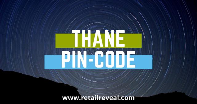 Thane की Pin Code जानिये - RetailReveal