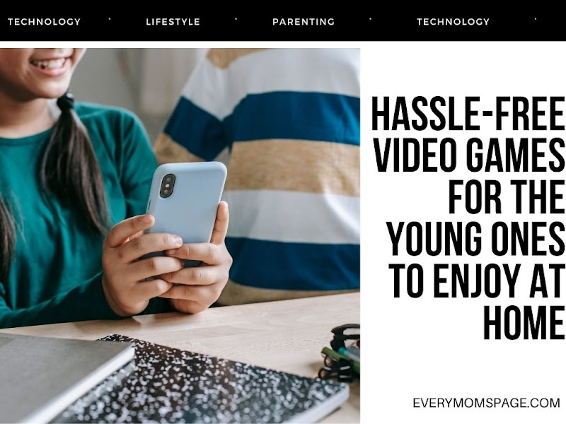 Hassle-Free Video Games for the Young Ones to Enjoy at Home