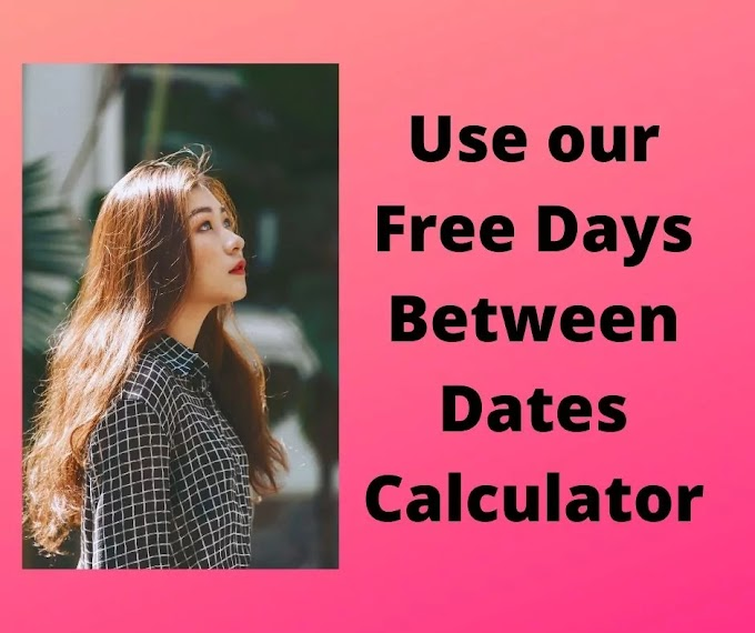 Days between dates calculator For You
