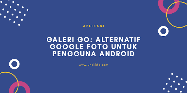 Aplikasi Galeri Go, Galery apps, Google Photo Lite