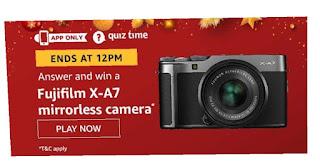 AMAZON TODAY QUIZ ANSWER - 17th DECEMBER 2019  ||  TODA'S PRIZE - Fujifilm X-A7 Mirrorless Camera