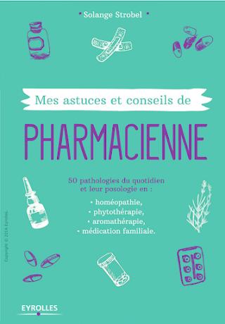 Mes astuces et conseils de pharmacienne 50 pathologies du quotidien et leur posologie.pdf