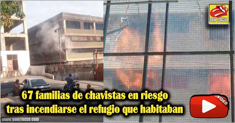 67 familias de chavistas en riesgo tras incendiarse el refugio que habitaban