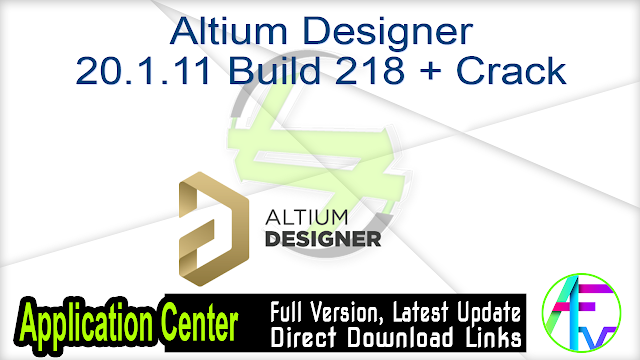 Altium Designer 20.1.11 Build 218 + Crack