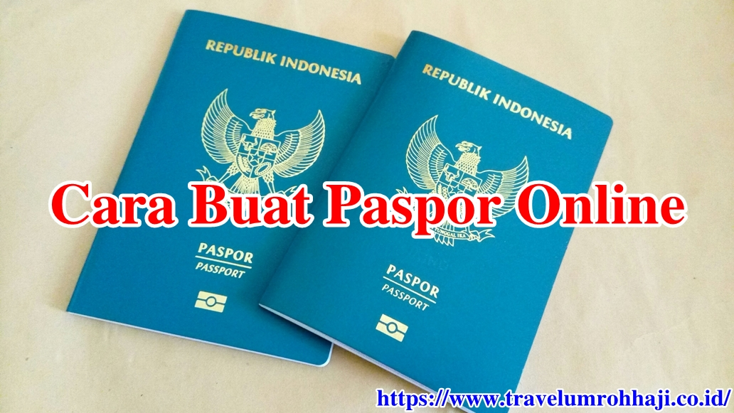 Persyaratan dan Tata Cara Buat Paspor Untuk Umroh dengan daftar secara Online