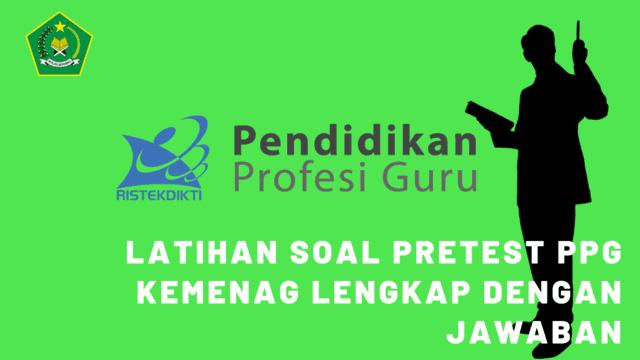Download Latihan Soal Pretest PPG Kemenag Lengkap Dengan Jawaban