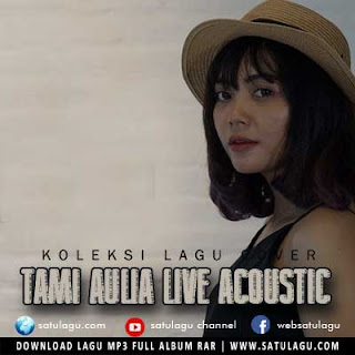 Koleksi Lagu Cover Tami Aulia Live Acoustic Mp3