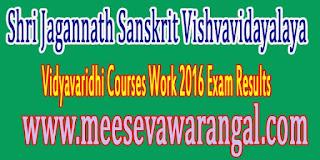 Shri Jagannath Sanskrit Vishvavidayalaya Vidyavaridhi Courses Work 2016 Exam Results