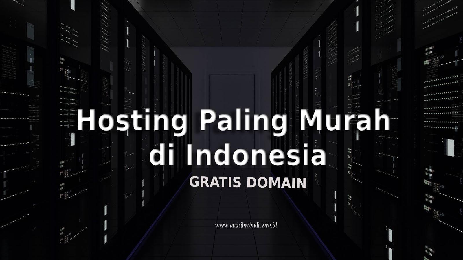 Hosting Paling Murah di Indonesia dan Gratis Domain