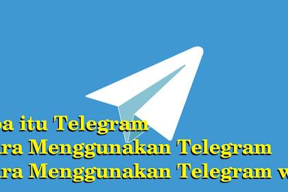 Apa itu Telegram, Cara Menggunakan Telegram, Cara Menggunakan Telegram web