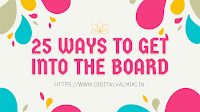 25 ways to get into the board