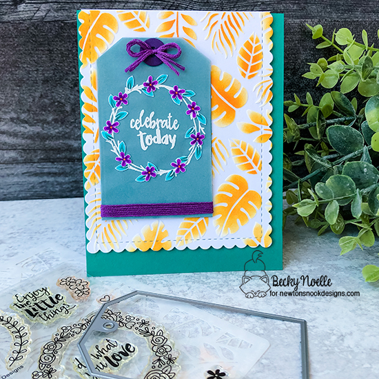 Celebrate today by Becky features Frames & Flags, Happy Little Thoughts, Tropical Leaves, and Fancy Edges Tag by Newton's Nook Designs; #newtonsnook