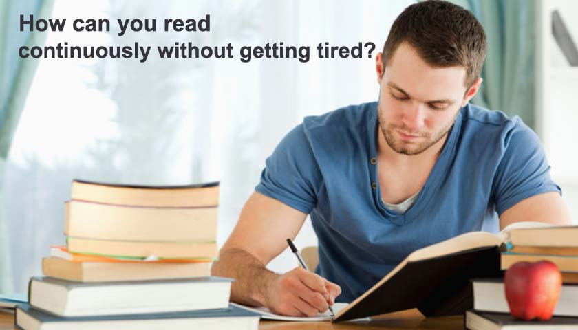 How can you read continuously without getting tired?