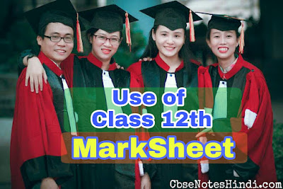 use of class 12 marksheet in future