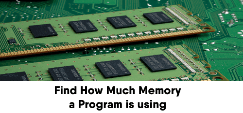How Much Memory a Program is using on Windows