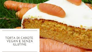 torta carote vegan senza glutine