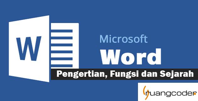 Microsoft Word : Pengertian, Fungsi dan Sejarah