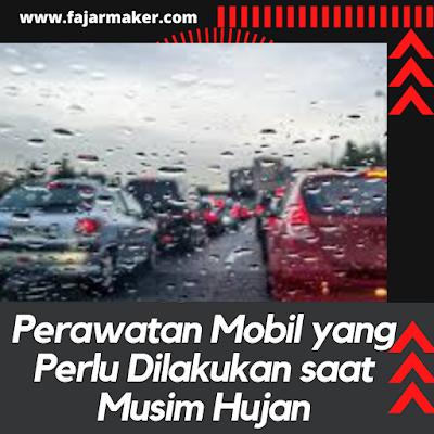 Perawatan Mobil yang Perlu Dilakukan saat Musim Hujan