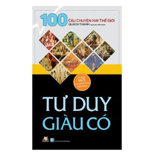 100 Câu Chuyện Hay Thế Giới - Tư Duy Giàu Có ebook PDF EPUB AWZ3 PRC MOBI