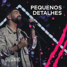 Download Música Pequenos Detalhes - Dilsinho Mp3