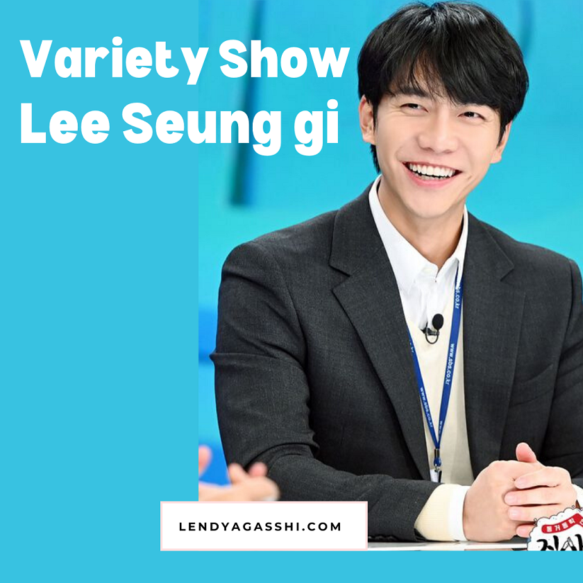 Variety Show Lee Seung Gi