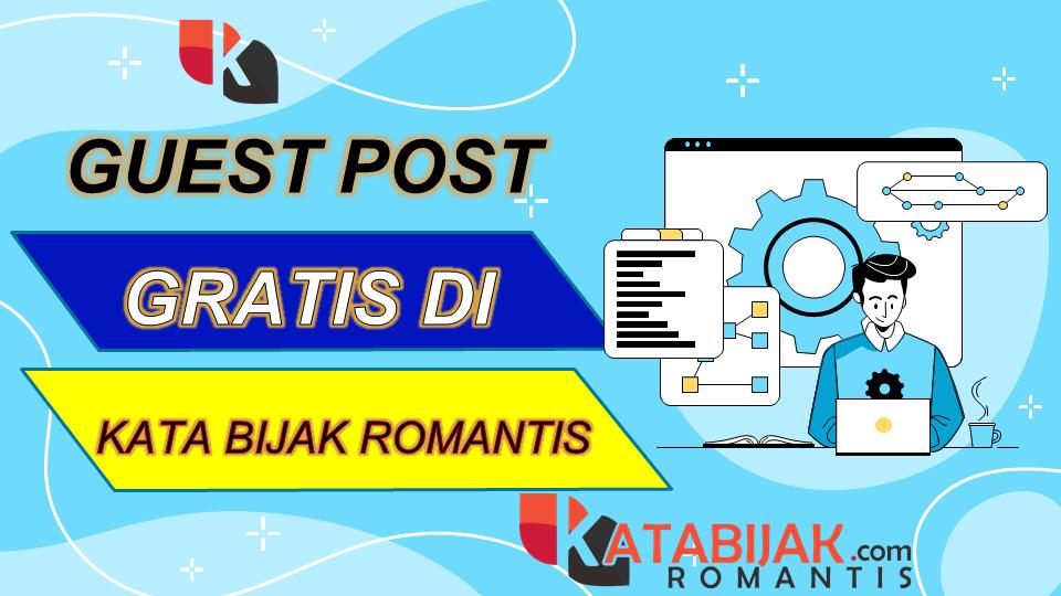 Guest Post Gratis Di Blog kata Bijak Romantis